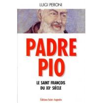 Padre Bio. Le Saint-FranÇois Du Xxeme Siecle