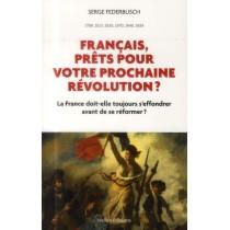 Français, prêts pour votre prochaine révolution ? la France doit-elle toujours s'effondrer avant de se réformer ?