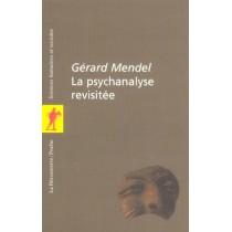 LA PSYCHANALYSE REVISITEE