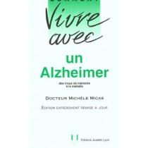 Comment Vivre Avec Un Alzheimer - Des Trous De Memoire A La Maladie
