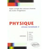 Physique Sujets Corriges Des Concours D'Entree Desecoles D'Ingenieurs Niveau Terminale S