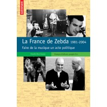 La France De Zebda, 1981-2004 - Faire De La Musique Un Acte Politique