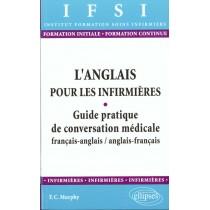 L'Anglais Pour Les Infirmieres Guide Pratique De Conversation Medicale Francais-Anglais-Francais