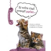 Si votre chat pouvait parler...