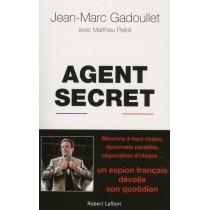 Agent secret - Un espion français dévoile son quotidien