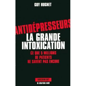 Antidepresseurs La Grande Intoxication