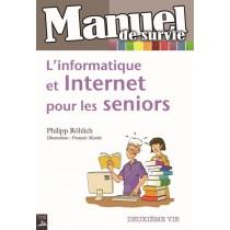 Manuel de survie - L'informatique et internet pour les séniors