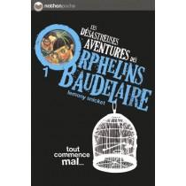 Les désastreuses aventures des orphelins Baudelaire T.1 - Tout commence mal...