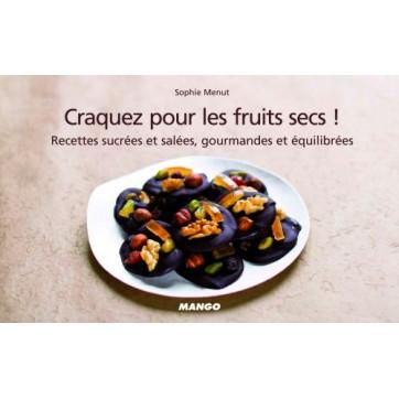 Craquez pour les fruits secs - Recettes sucrées et salées, gourmandes et equilibrées