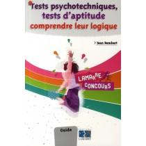 Tests psychotechniques, tests d'aptitude - Comprendre leur logique