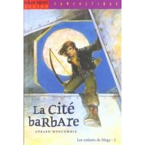Cite Barbare (La)