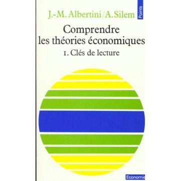 Comprendre Les Theories Economiques. Cles De Lecture