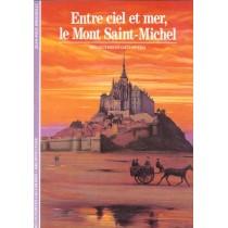 Entre Ciel Et Mer, Le Mont Saint-Michel