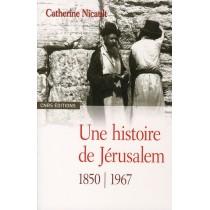 D'Al Quds à Yerushalayim - Une histoire de Jérusalem 1516-1917