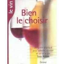 Le Vin - Bien Le Choisir