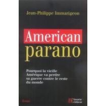 American parano - Pourquoi la vieille amérique va perdre sa guerre contre le reste du monde