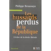 Les hussards perdus de la république - L'échec de la droite libérale