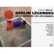 Berlin légendes - Ou la mémoire des décombres