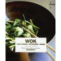 Wok thaï, chinois, vietnamien, indien - Plus de 100 recettes et variations