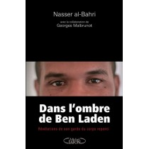 Dans l'ombre de Ben Laden - Révélations de son garde du corps repenti