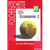 Foucher Pochette - Economie 2 - Bts - 2E Annee Bts Tertiaires - Livre De L'Eleve - Edition 2002-2003