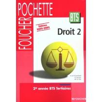 Foucher Pochette - Droit 2 - Bts - 2E Annee Bts Tertiaires - Livre De L'Eleve - Edition 2002-2003