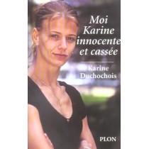 Moi, Karine Innocente Et Cassee