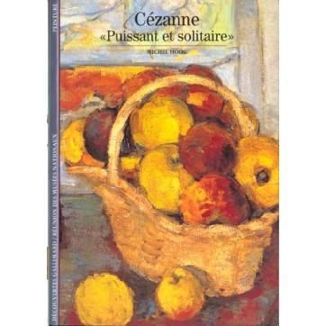 """Cezanne, """"Puissant Et Solitaire"""""""
