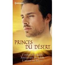 Princes du désert - L'enfant du cheikh - Amoureuse du sultan - L'amant du désert