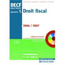 Decf epreuve 1 - Droit fiscal - Entrainement et cas corrigés (édition 2006-2007)