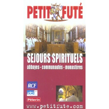 SEJOURS SPIRITUELS - ABBAYES, COMMUNAUTES, MONASTERES