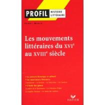 Les mouvements littéraires du XVI et XVIII siècles