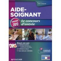 Aide-soignant - Le concours d'entrée - Tout-en-un - Concours 2012