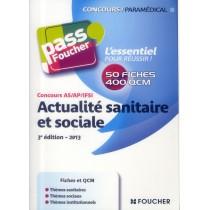 Actualité sanitaire et sociale - Concours A S/ AP/IFSI (édition 2013)