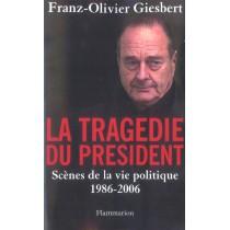 La tragédie du president - Scènes de la vie politique 1986-2006