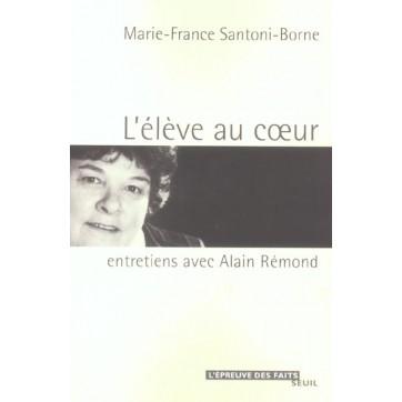 L'élève au coeur - Entretiens avec Alain Rémond