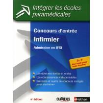 Concours d'entrée infirmier - Admission en IFSI T.13 - Intégrer les écoles paramédicales (édition 2009)