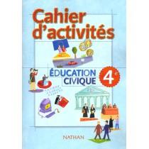 Education civique - 4Eme - Cahiers d'activités (édition 2002)