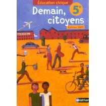 Demain, citoyens - Education civique - 5Eme - Manuel de l'élève (édition 2005)