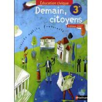 Demain, citoyens - Education civique - 3Eme - Manuel de l'élève (édition 2007)