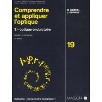 Comprendre Et Appliquer L'Optique T.2 Optique Ondulatoire