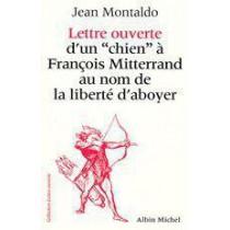 Lettre Ouverte D'Un Chien A Francois Miterrand Au Nom De La Liberte D'Aboyer